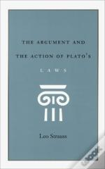 The Argument And The Action Of Plato'S 'Laws'