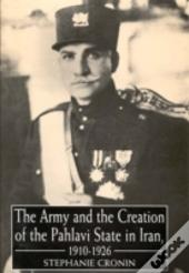 The Army And Creation Of The Pahlavi State In Iran, 1921-26
