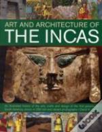 The Art & Architecture Of The Incas