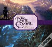 The Art And Making Of The Dark Crystal: Age Of Resistance