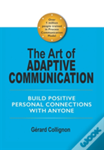The Art Of Adaptive Communication