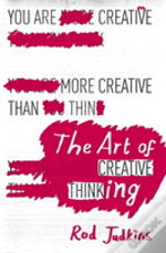 The Art Of Creative Thinking