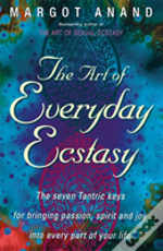 The Art Of Everyday Ecstacy