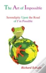 The Art Of Impossible: Serendipity Upon The Road Of I'M Possible