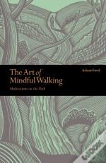 The Art Of Mindful Walking