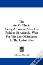The Art Of Pluck: Being A Treatise After