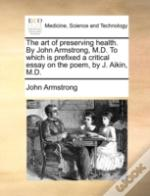 The Art Of Preserving Health. By John Ar