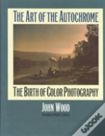 The Art Of The Autochrome