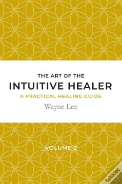 Wook.pt - The Art Of The Intuitive Healer. Volume 2
