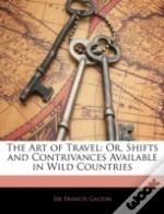 The Art Of Travel: Or, Shifts And Contri