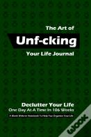 The Art Of Unf-Cking Your Life Journal, Declutter Your Life One Day At A Time In 106 Weeks (Green Ii)