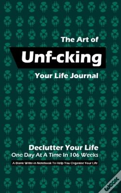 Wook.pt - The Art Of Unf-Cking Your Life Journal, Declutter Your Life One Day At A Time In 106 Weeks (Olive Green)