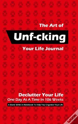 Wook.pt - The Art Of Unf-Cking Your Life Journal, Declutter Your Life One Day At A Time In 106 Weeks (Red)