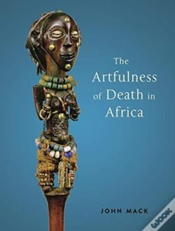 Wook.pt - The Artfulness Of Death In Africa