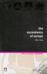 The Ascendency Of Europe 1815-1914