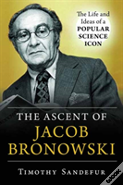 Wook.pt - The Ascent Of Jacob Bronowski