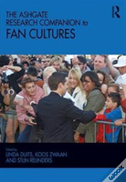 Wook.pt - The Ashgate Research Companion To Fan Cultures