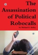 The Assassination Of Political Robocalls