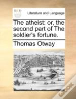 The Atheist: Or, The Second Part Of The