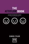 The Attitude Book: 50 Ways To Make Positive Change In Your Work And Life
