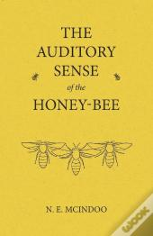 The Auditory Sense Of The Honey-Bee