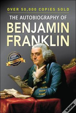 Wook.pt - The Autobiography Of Benjamin Franklin