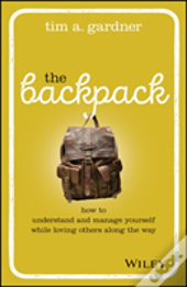 The Backpack: How To Understand And Manage Yourself While Loving Others Along The Way Cloth