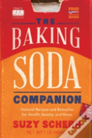 The Baking Soda Companion - Natural Recipes And Remedies For Health, Beauty, And Home