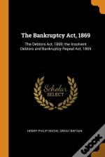 The Bankruptcy Act, 1869