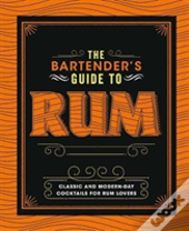The Bartender'S Guide To Rum