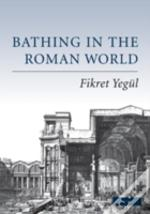 The Bath In The Social Life Of Ancient Rome