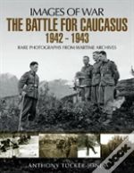 The Battle For The Caucasus 1942 - 1943