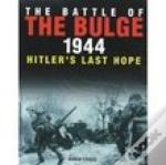 The Battle Of The Bulge 1944