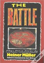 The Battle: Plays, Prose, Poems