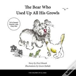 Wook.pt - The Bear Who Used Up All His Growls