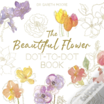 The Beautiful Flower Dot-To-Dot Book