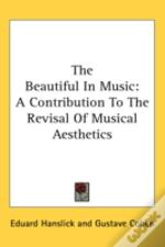 The Beautiful In Music: A Contribution T