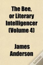 The Bee, Or Literary Intelligencer (Volu