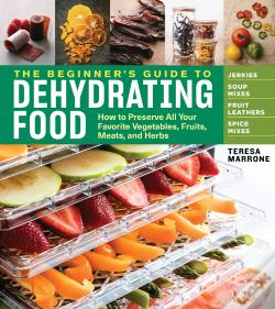 Wook.pt - The Beginner'S Guide To Dehydrating Food, 2nd Edition