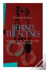 The Behind The Scenes - 30 Years A Slave And Four Years In The White House