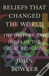 The Beliefs That Changed The World