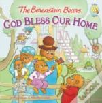 The Berenstain Bears: God Bless Our Home