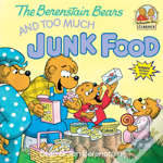 The Berenstain Bears Too Much Junk Food