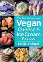 The Best Homemade Vegan Cheese & Ice Cream Recipes