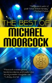 The Best Of Michael Moorcock