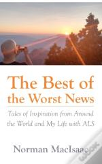 The Best Of  The Worst News: Tales Of In