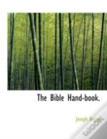 The Bible Hand-Book.