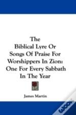 The Biblical Lyre Or Songs Of Praise For
