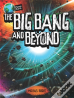 The Big Bang And Beyond