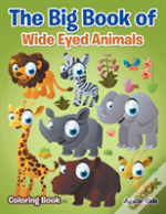 The Big Book Of Wide Eyed Animals Coloring Book